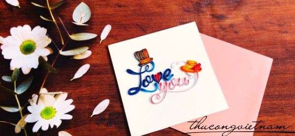 Thiệp quilling chữ Love you